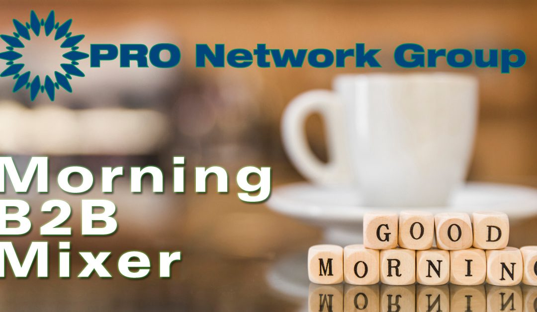 PRO is having our first Networking Mixer of 2019!